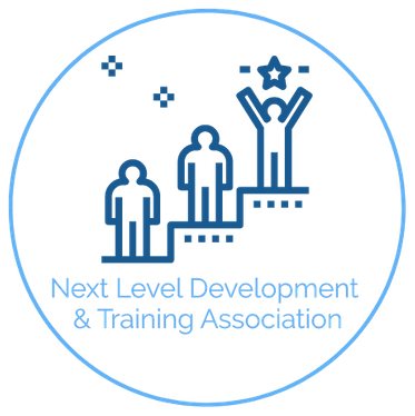 NEXT LEVEL DEVELOPMENT & TRAINING ASSOCIATION